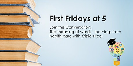 First Fridays at 5: The meaning of words - learnings from health care tickets