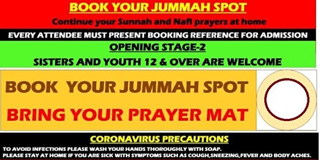 JUMMA  - Friday 17TH SEPT 2021 ~1. 45 & 3.15~Come with WUDHU and PRAYER MAT tickets