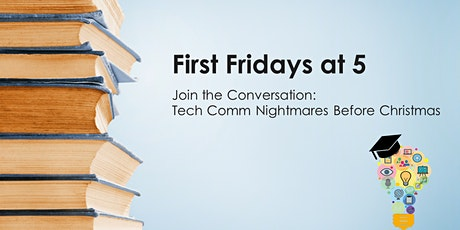 First Fridays at 5: The Tech Comm Nightmare Before Christmas tickets