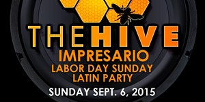 Impresario Labor Day Sunday The Hive