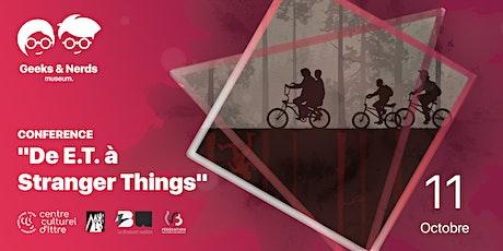 """Conférence """"De E.T. à Stranger Things"""" billets"""