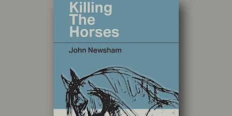 John Newsham  - Killing the Horses book launch tickets