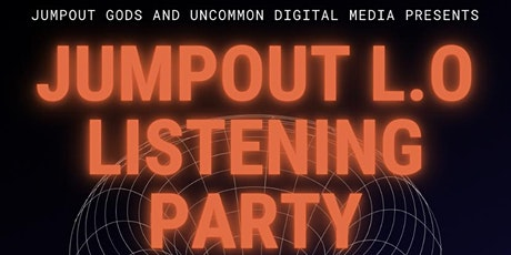Jumpout L.O Listening Party and healing fest tickets