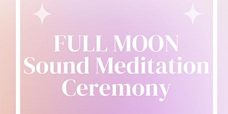 ✨FULL MOON Sound Meditation Ceremony✨ tickets