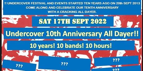 Undercover Fest 10th Anniversary All Dayer - 10 years! 10 Bands! 10 hours! tickets