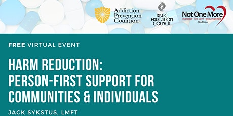 Harm Reduction: Person-First Support for Communities and Individuals tickets