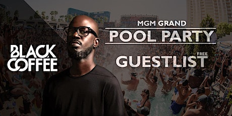 POOL PARTY at MGM GRAND - BLACK COFFEE (EDC WEEKEND) - [FREE GUESTLIST] tickets