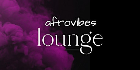 Afrovibes Lounge x Pust tickets