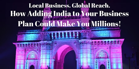 Local Business. Global Reach.  - Adding India to Your Business Plan tickets