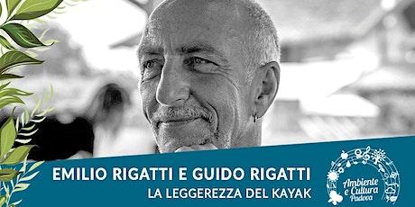 EMILIO RIGATTI e GUIDO RIGATTI  | La leggerezza del kayak biglietti