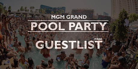 THURSDAYS - POOL PARTY @ MGM GRAND, Las Vegas [FREE GUESTLIST] tickets