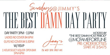 The Best Damn Day Party w/ Select Liquor Open Bar at Jimmy's NYC tickets