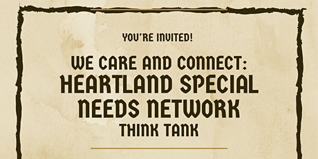 We Care and Connect:  Heartland Special Needs Network THINK TANK tickets