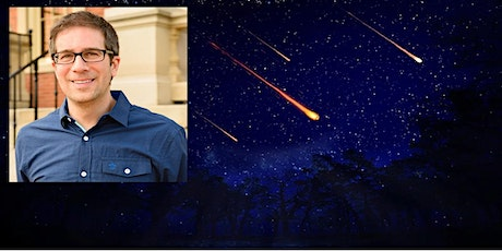 Comets and Meteors: Shaking Up and Waking Up Astronomers, with Dean Regas tickets