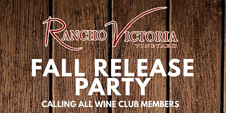 Rancho Victoria Vineyard's Wine Club Fall Release Party tickets
