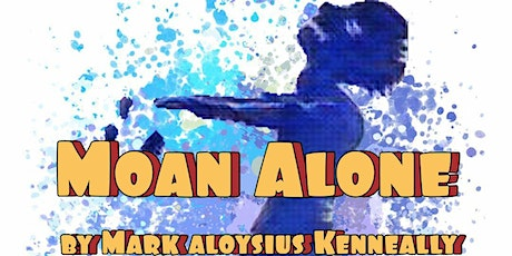 MOAN ALONE Dinner Theatre Event tickets