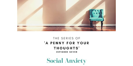 A Penny for your Thoughts - Episode Seven tickets