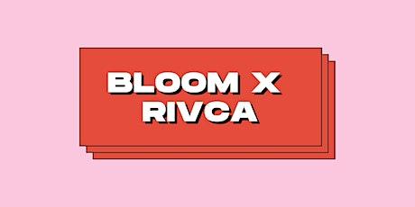 Bloom x Rivca: Fitness 4 EveryBODY tickets