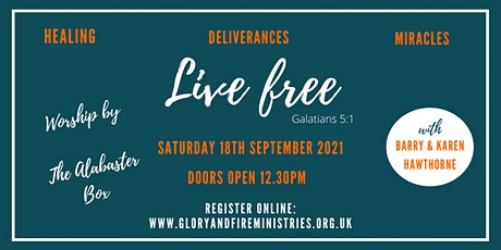LIVE FREE! A Glory & Fire Ministry, Healing & Deliverance Programme tickets