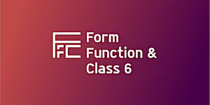 Form Function & Class 6