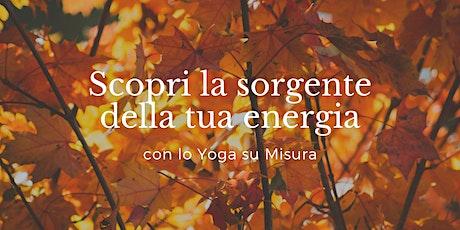 Scopri la sorgente della tua energia con lo Yoga su Misura biglietti