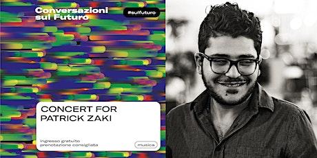 CONCERT FOR PATRICK ZAKI biglietti