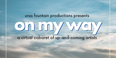 ON MY WAY: A Virtual Cabaret of Up-and-Coming Artists tickets