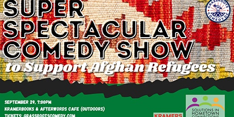 Super Spectacular Comedy Show to Support Afghan Refugees tickets