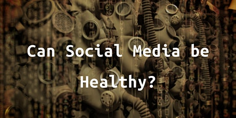 Can Social Media be Healthy? tickets