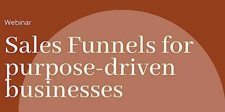 Sales funnels for purpose-driven entrepreneurs tickets