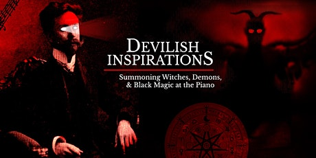 Devilish Inspirations: Summoning Witches, Demons & Black Magic at the Piano tickets