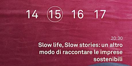 Slow life, Slow stories: un altro modo di raccontare le imprese sostenibili tickets