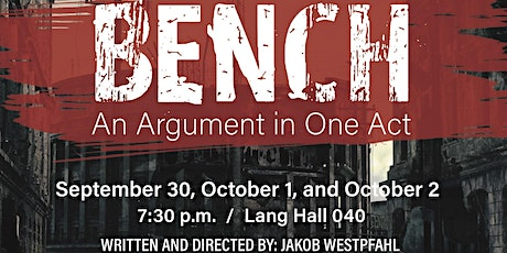 UNI Interpreters Theatre - Bench: An Argument in One Act by Jakob Westpfahl tickets