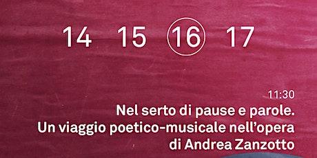 Nel serto di pause e parole Viaggio poetico-musicale nell'opera di Zanzotto biglietti
