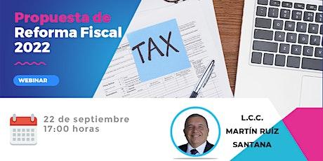 Propuesta de reforma fiscal 2022 boletos