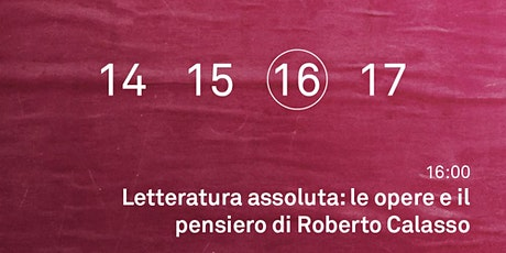 Letteratura assoluta. Le opere e il pensiero di Roberto Calasso biglietti