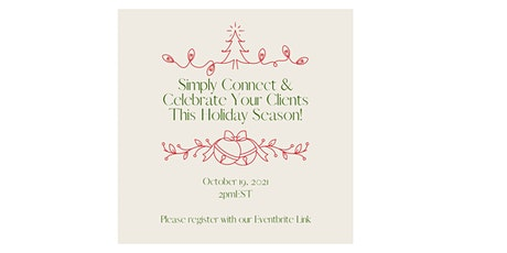 Simply Connect and Celebrate Your Clients This Holiday Season!! tickets
