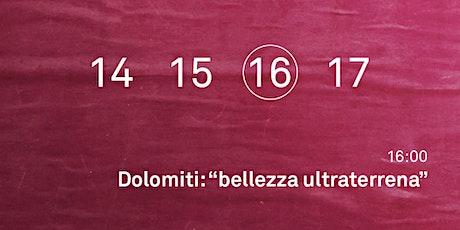 """Dolomiti: """"Bellezza ultraterrena"""" biglietti"""