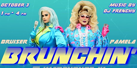 Brunchin' @ Warehouse XI  1pm Seating tickets