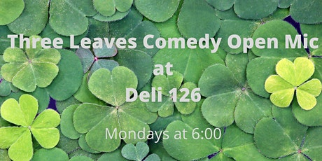 Three Leave Comedy Open Mic at Deli 126 tickets