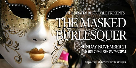 Sour Grapes Burlesque presents: The Masked Burlesquer tickets