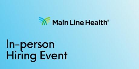 Main Line Health's Fall 2021 Hiring Event tickets