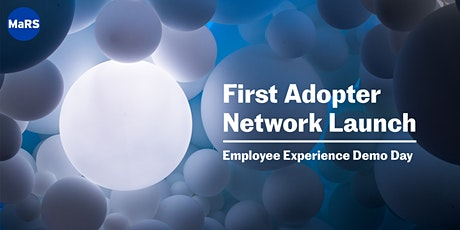 First Adopter Network Launch and Employee Experience Demo Day tickets