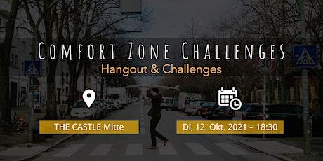 Comfort Zone Challenges// Hangout & Challenges tickets