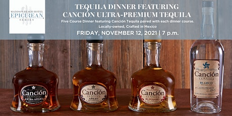 Epicurean Series | Tequila Dinner featuring Cancion Ultra-Premium Tequila tickets