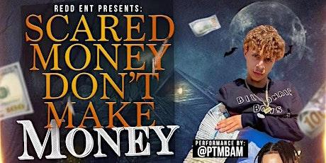 Scared money don't make money tickets