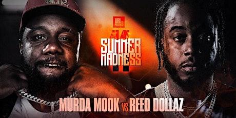 MURDA MOOK VS REED DOLLAZ SUMMER MADNESS WATCH PARTY tickets