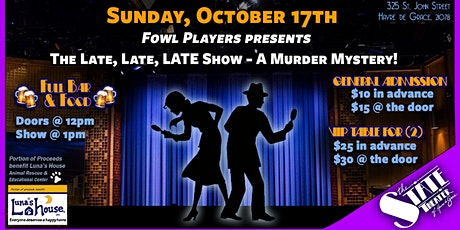 The Late, Late, LATE Show - A Murder Mystery! tickets