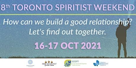 8th TORONTO SPIRITIST WEEKEND - 2021 biglietti