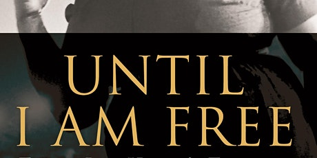 UNTIL I AM FREE FANNIE LOU HAMER'S ENDURING MESSAGE TO AMERICA tickets